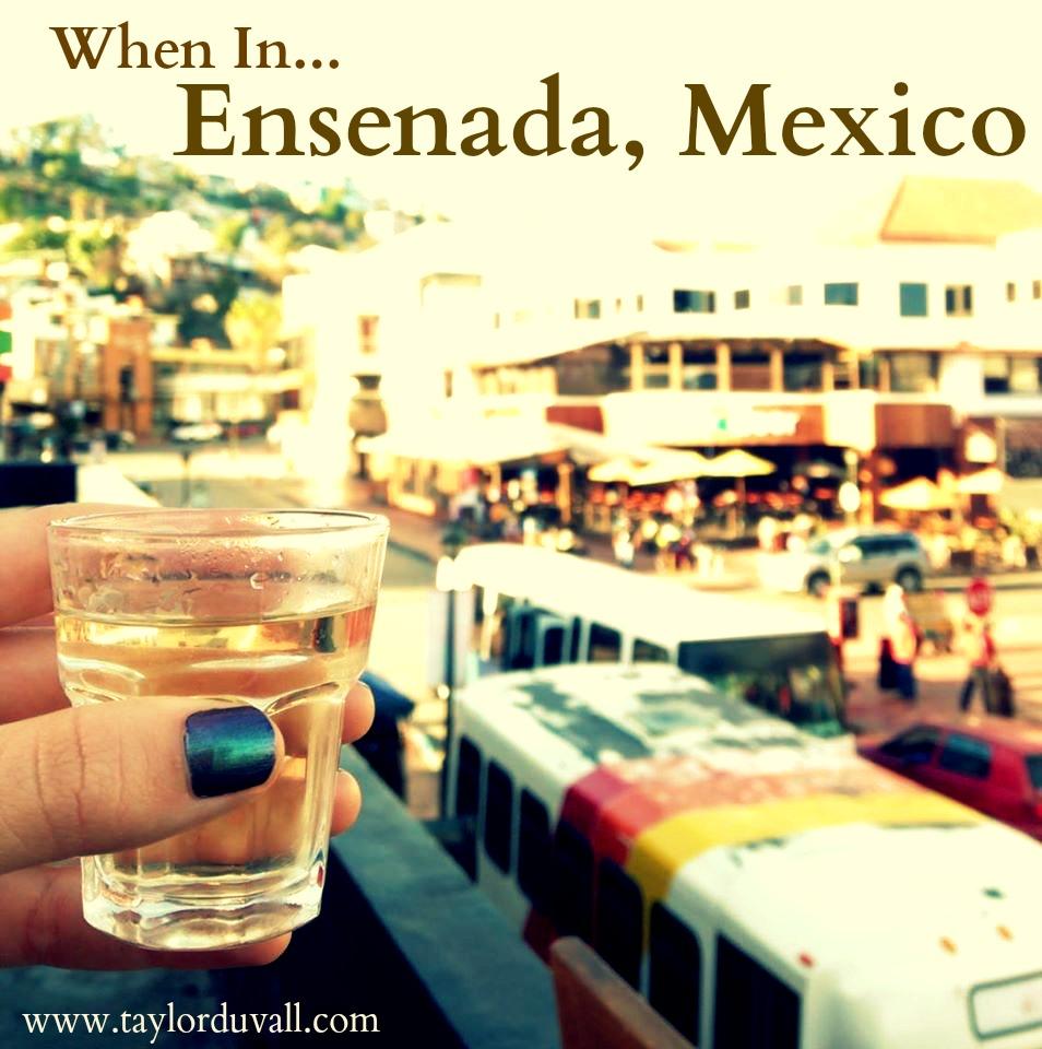 When In Ensenada Mexico Taylor DuVall - Cruise to ensenada