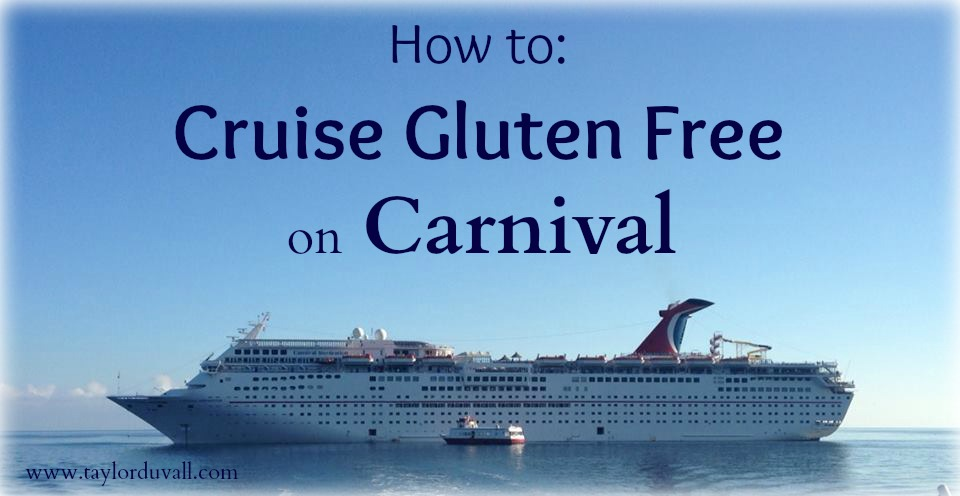 Cruising Gluten Free on Carnival