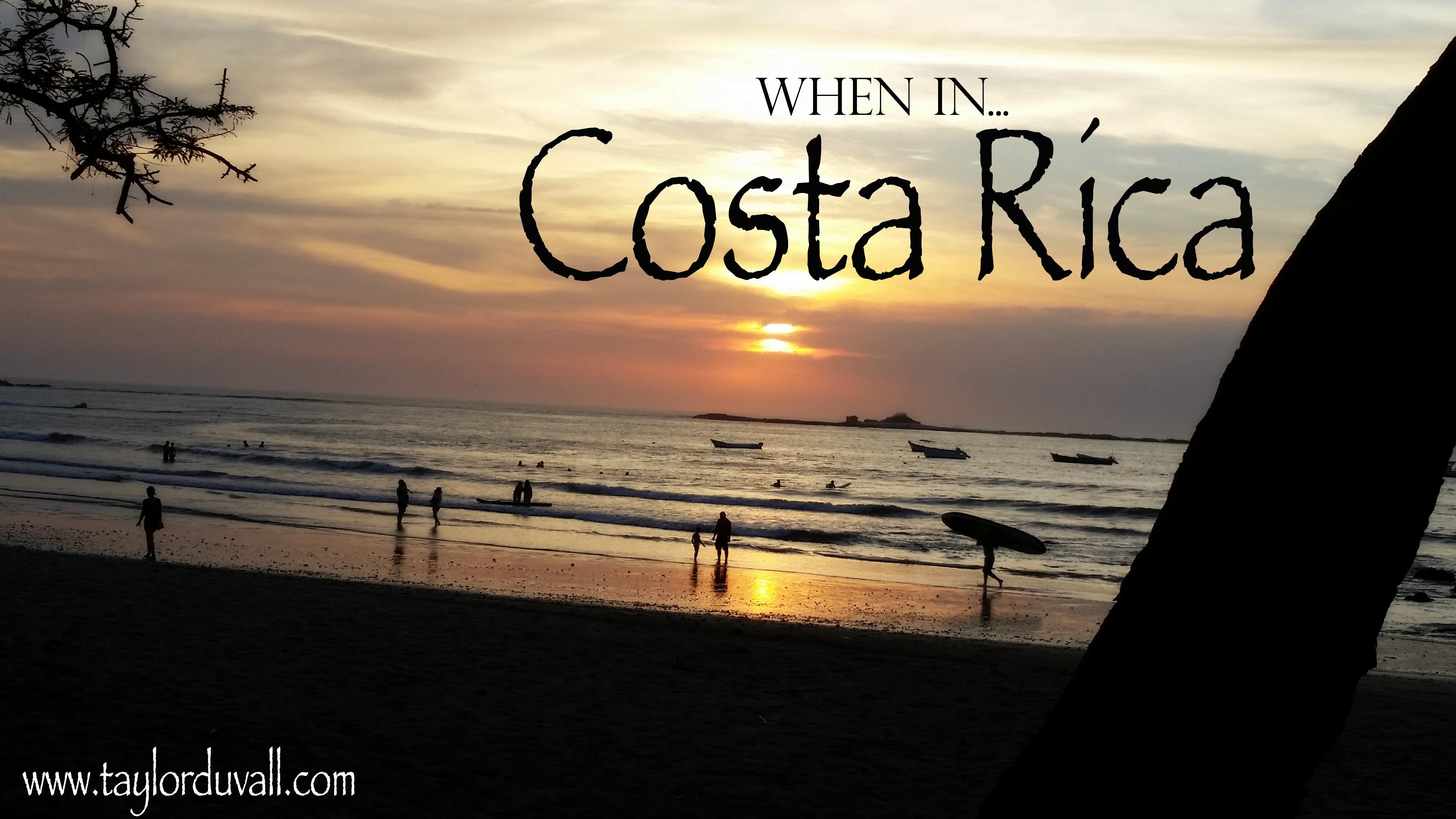 When In…Costa Rica (Part 2)