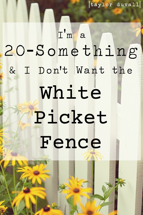 I'm a 20-Something and I Don't Want the White Picket Fence