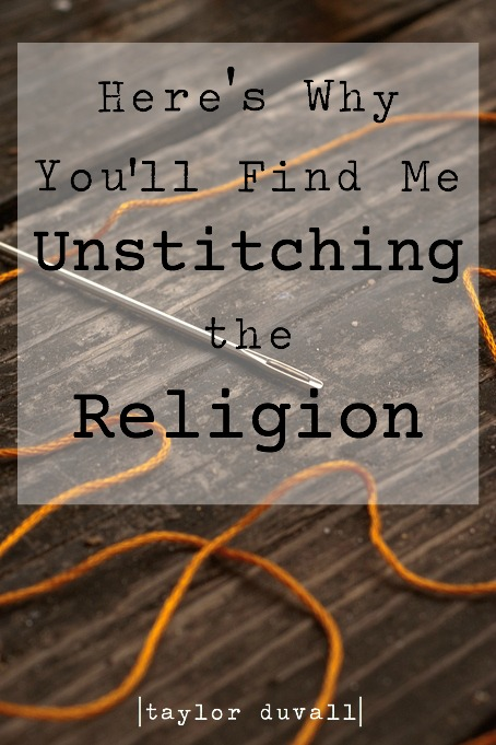 You'll Find Me Unstitching the Religion
