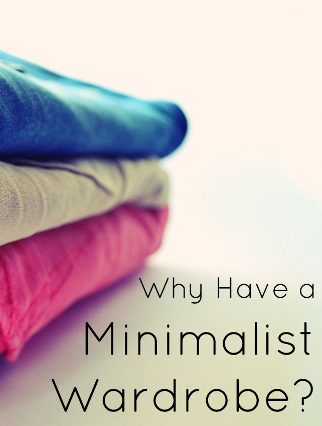 Why Have a Minimalist Wardrobe?