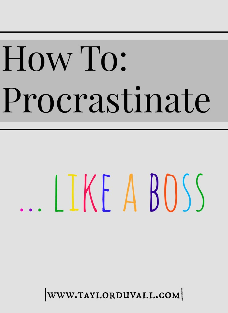 How To Procrastinate Like a Boss