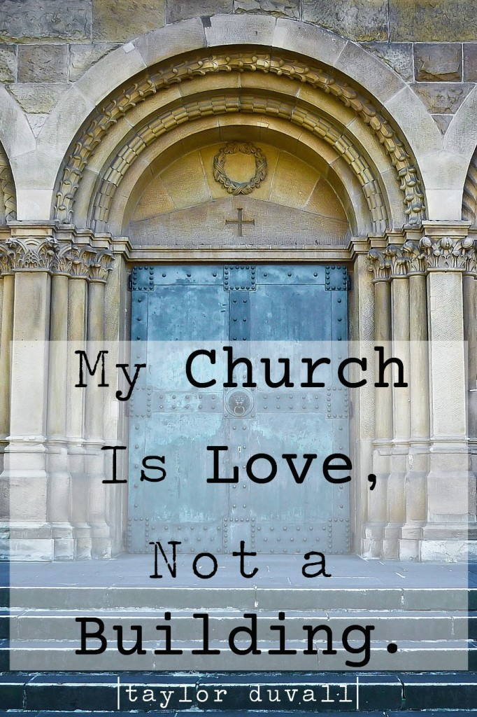 My Church Is Love, Not a Building