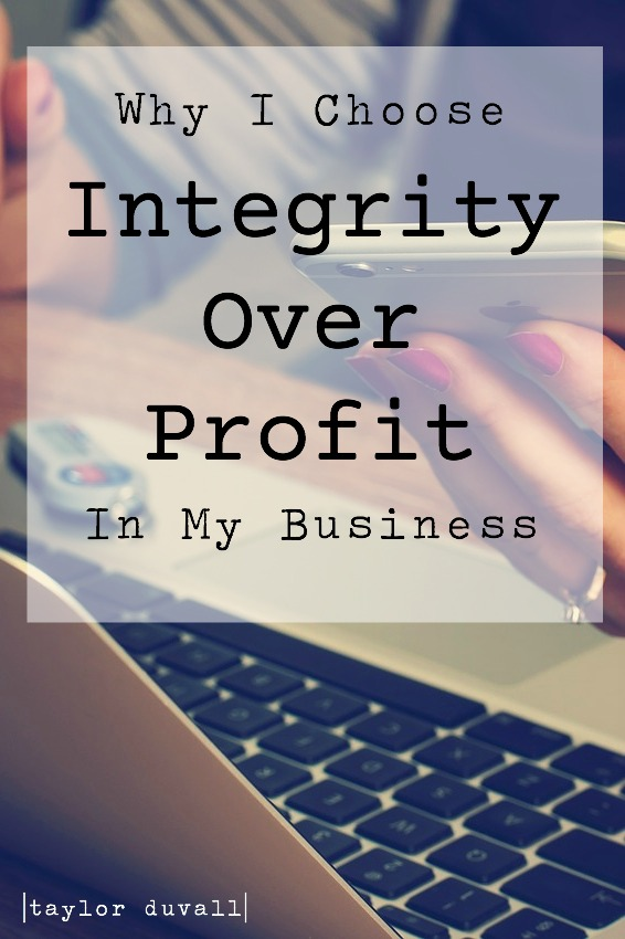 Why I Choose Integrity Over Profit In My Business