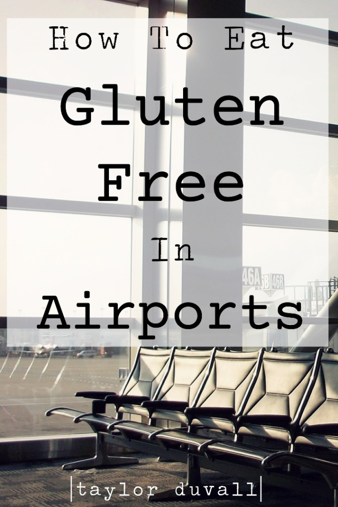 How to Eat Gluten Free in Airports